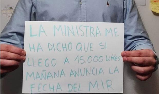 """""""La ministra me ha dicho que si llego a 15K likes anuncia la fecha del MIR"""""""
