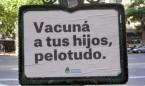 'Vacuná a tus hijos, pelotudo', la campaña contra el movimiento antivacunas