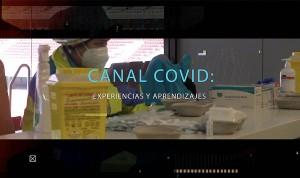 'Canal Covid: experiencias y aprendizajes' se estrena el lunes 17 de mayo