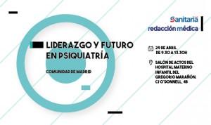 El 'Liderazgo y Futuro en Psiquiatría' en Madrid se debate el 29 de abril