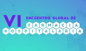 Este jueves arranca el VI Encuentro Global de Farmacia Hospitalaria