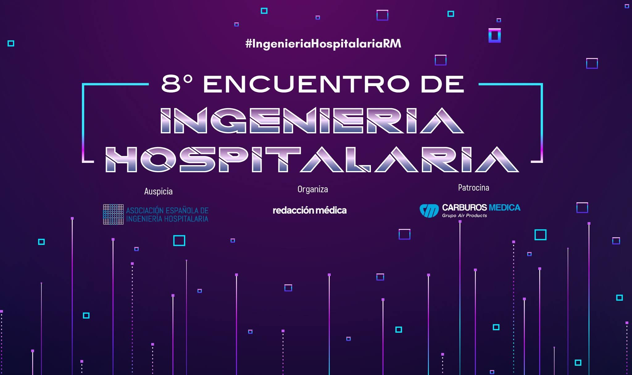 Los ingenieros de hospital se dan cita en el VIII Encuentro Global